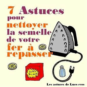 Nettoyer Fer A Repasser : nettoyer la semelle du fer repasser 7 astuces ~ Dailycaller-alerts.com Idées de Décoration