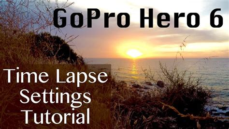 gopro hero time lapse settings tutorial tips youtube