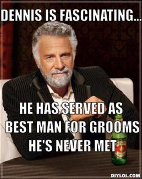 Dennis Green Meme - best man one liners kappit