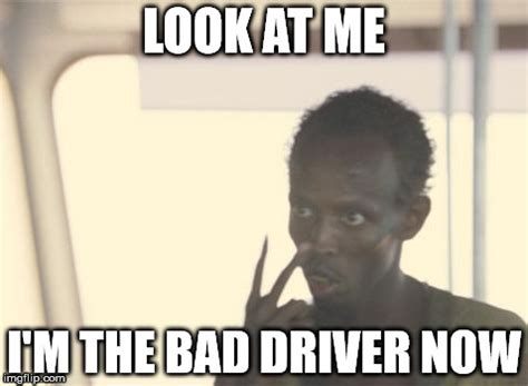 Bad Driver Memes - forgot to use my turn signal to change lanes and the lady who i cut off yelled out of her