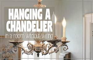 How To Hang A Chandelier In A Room Without Wiring For An