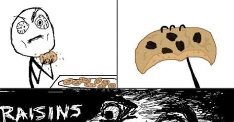 Raisins Meme - seriously oatmeal raisin cookies y u no chocolate chip iamdisappoint rage comics memes