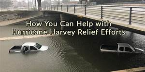 How You Can Help with Hurricane Harvey Relief Efforts ...