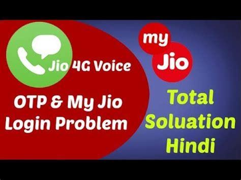 jio 4g voice alternate number my jio login problem solution 2018