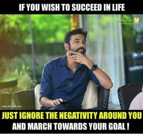 You Wish Meme - if you wish to succeed in life wwwkerala9com just ignore the negativity around you and march