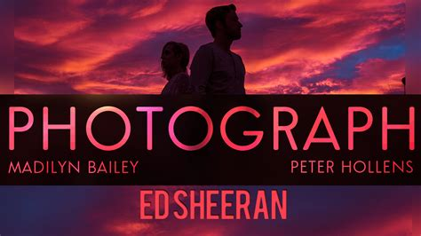 Ed Sheeran  Photograph  Peter Hollens & Madilyn Bailey
