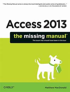 Access 2013  The Missing Manual By Matthew Macdonald   20