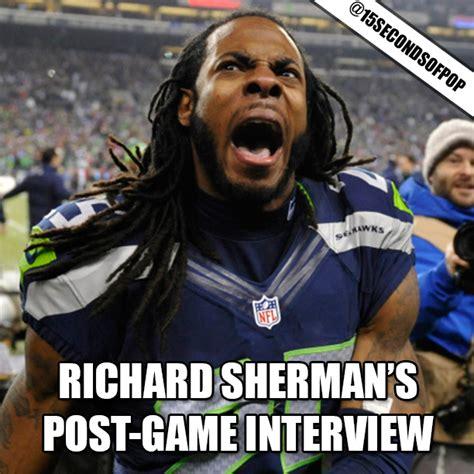 Richard Sherman Postgame Interview @15secondsofpop