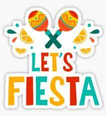 Image result for dont siesta lets fiesta