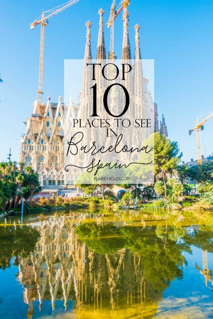 top 10 places to see in barcelona spain ten must see places on your trip to barcelona
