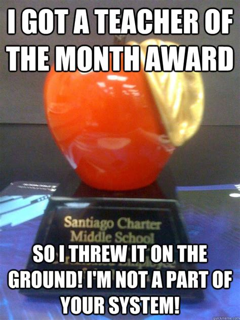 i got a teacher of the month award so i threw it on the
