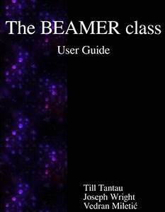 The Beamer Class User Guide By Joseph Wright  Till Tantau