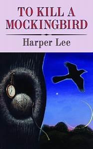 U201cto Kill A Mocking Bird U201d  U2013 What Makes This Novel A Classic