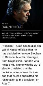 POLITICS BANNON OUT Aug 18 | the President's Chief ...