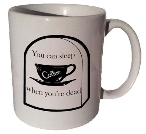 mug quote coffee sleep dead ceramicmug ceramic