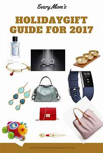 Every Mom39s Holiday Gift Guide 2017 The Home Business