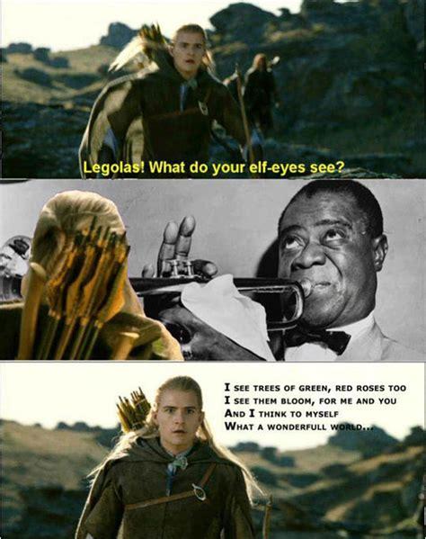 Legolas Memes - legolas what do you see