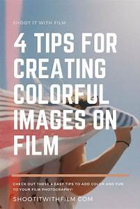 Learn To Shoot Film  4 Tips For Creating Colorful Film