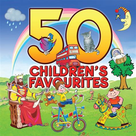 50 Children's Favorites Childrens Songs Best Kids Music