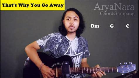 Kamis, 2 juli 2020 18:17. Chord Gampang (Thats Why You Go Away - MLTR) by Arya Nara ...