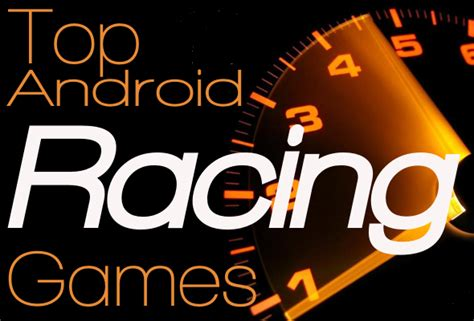 best racing android top 3 best android racing