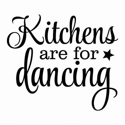 Quotes Wall Dancing Decal Kitchens Kitchen Wallquotes