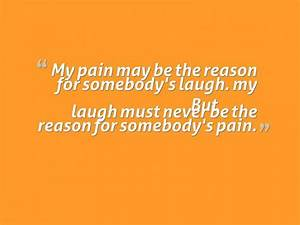 Laugh At My Pai... Pain And Laughter Quotes