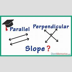 Slopes Of Parallel And Perpendicular Lines ( Gmat Gre