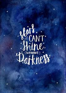 Stars Can't Shine Without Darkness High Quality by ...