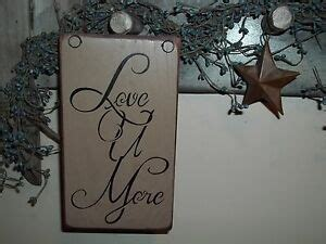 Wood Sign Love More Prim Country Rustic Wooden Hanging