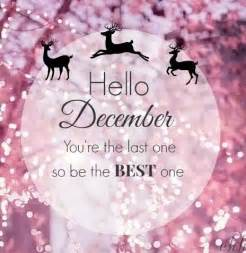 hello december you are the last one so be the best pictures photos and images for