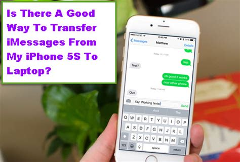 transfer imessages to new iphone a way to transfer imessages from my iphone 5s to laptop