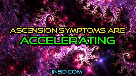ascension symptoms  accelerating ind