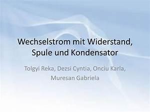 Kondensator Berechnen Wechselstrom : wechselstrom mit widerstand spule und kondensator ppt herunterladen ~ Themetempest.com Abrechnung