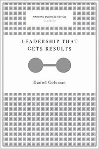 Leadership That Gets Results (Harvard Business Review ...