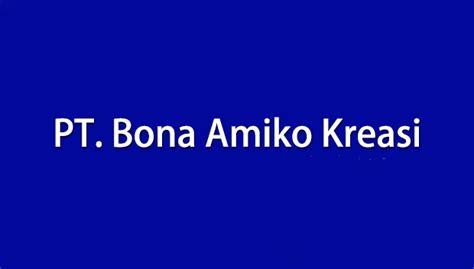 Contoh Sul Surat Lamaran by Lowongan Kerja Pt Bona Amiko Kreasi