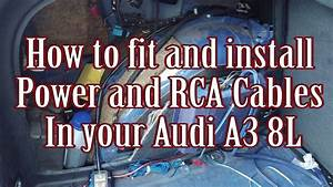How To Fit And Install Power And Rca Cables In Your Audi