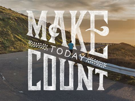 Make Today Count by Dina Rodriguez on Dribbble