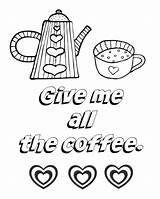 Coffee Coloring Adult Sorry Give Im Printable Everything Gets Better Getcolorings Practicalmommy sketch template