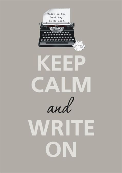 Keep Calm And Write On  Henry Harbor