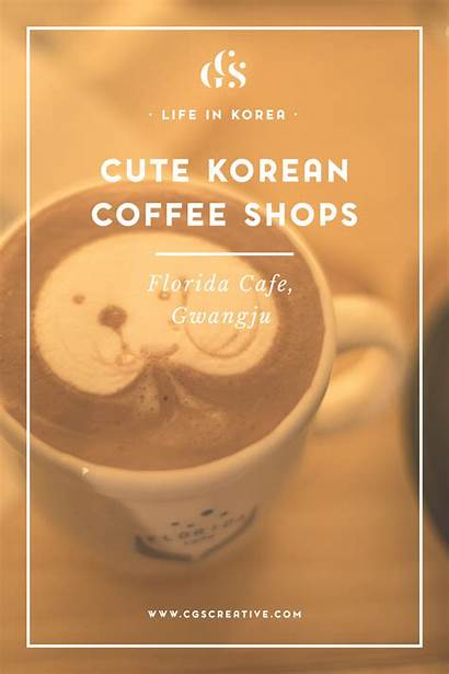 Korea Coffee South Shops Cafe Gwangju Florida