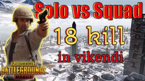 solo  squad  kill  vikendi pubg mobile indonesia