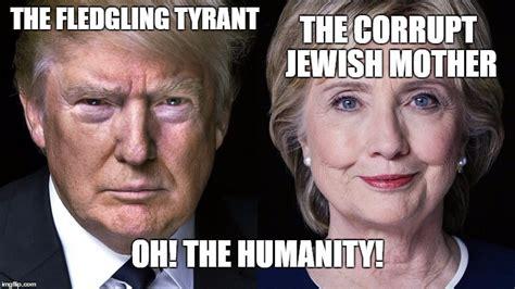 Oh The Humanity Meme - trump clinton imgflip