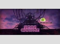 APK MANIA™ Full » Neon Chrome v11110 APK