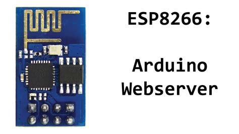 esp8266 arduino webserver tutorial code doovi