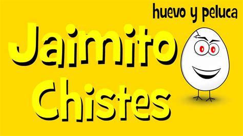 Chistes De Jaimito  Chistes De Pepito  Chistes Buenos