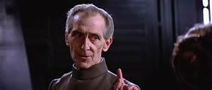 6 of the Best I... Wilhuff Tarkin Quotes