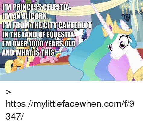 Princess Celestia Meme - im princess celestia imanalicorn tm fromethe city