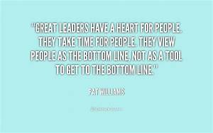 Great leaders have a heart for people. They take time for ...