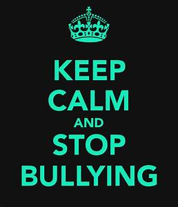KEEP CALM AND STOP BULLYING Poster | Charlotte Wilde ...